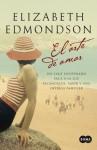 El arte de amar (Spanish Edition) - Elizabeth Edmondson