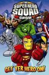 Super Hero Squad: Get Yer Hero on - Paul Tobin, Todd Nauck, Darío Brizuela, Marcelo Dichiara