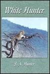 White Hunter - John A. Hunter