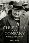 Churchill and Company: Allies and Rivals in War and Peace - David Dilks