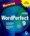 Mastering Word Perfect 9 - Alan Simpson, Gordon McComb