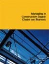 Managing in Construction Supply Chains and Markets - Andrew Cox