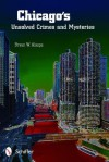 Chicago's Unsolved Crimes & Mysteries - Bryan W. Alaspa