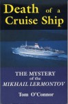 Death Of A Cruise Ship: The Mystery Of The Mikhail Lermontov - Tom O'Connor