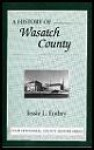 A History of Wasatch County - Jessie L. Embry