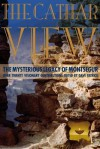 The Cathar View: The Mysterious Legacy of Monts Gur: Over Twenty Visionary Contributions - Dave Patrick, Colum Hayward