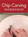 Chip Carving Workshop: Expert Techniques and 100 Patterns - Lora S. Irish