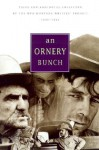 An Ornery Bunch: Tales and Anecdotes Collected by the WPA Montana Writers Project - WPA Montana's Writer's Project, Rick Newby, WPA Montana's Writer's Project