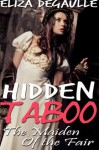 Hidden Taboo: The Maiden of the Fair - Eliza DeGaulle