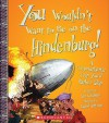 You Wouldn't Want to Be on the Hindenburg!: A Transatlantic Trip Youd Rather Skip - Ian Graham, David Antram