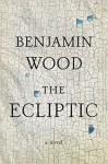The Ecliptic - Benjamin Wood