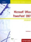 Illustrated Course Guide: Microsoft Office PowerPoint 2007 Advanced (Illustrated Course Guides) - David W. Beskeen