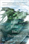 The First Time She Drowned - Kerry Kletter