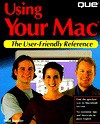 Using Your Mac - Todd Stauffer, Que Corporation