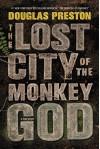The Lost City of the Monkey God: A True Story - Douglas Preston