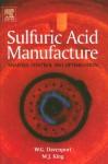 Sulfuric Acid Manufacture: Analysis, Control and Optimization - William G.I. Davenport, Matthew King
