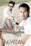 I Love You Rhett Vorhees - Rawiya, Elicia Stoll, Dakota Trace
