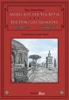 Mord auf der Via Appia / Die Frau des Senators (C.V.T. im Dienste der Caesaren, #1-2) - Hans Dieter Stöver