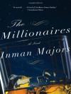 The Millionaires: A Novel - Inman Majors