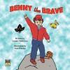Benny the Brave - Lonnie McKelvey, Neal Wooten