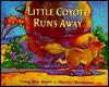 Little Coyote Runs Away - Craig Kee Strete