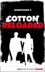 Cotton Reloaded - Sammelband 06: 3 Folgen in einem Band (Cotton Reloaded Sammelband) - Alfred Bekker, Arno Endler, Peter Mennigen