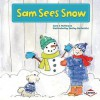 Sam Sees Snow - Sara E. Hoffmann, Shelley Dieterichs
