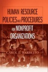 Human Resource Policies and Procedures for Nonprofit Organizations - Carol L. Barbeito
