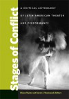 Stages of Conflict: A Critical Anthology of Latin American Theater and Performance - Diana Taylor, Sarah J. Townsend