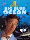Big Blue Ocean - Bill Nye, Ian G. Saunders, Ian Saunders, John Dykes, John S. Dykes