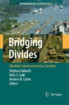 Bridging Divides: Maritime Canals as Invasion Corridors - Stephan Gollasch