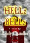 Hellz Bellz - Randy Chandler