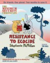 The Minimum Security Chronicles: Resistance to Ecocide - Stephanie McMillan