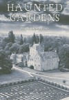 Haunted Gardens: An International Journey - Peter Underwood