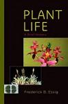 Plant Life: A Brief History - Frederick B. Essig
