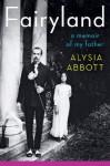 Fairyland: A Memoir of My Father - Alysia Abbott
