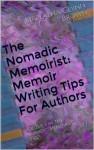 The Nomadic Memoirist: Memoir Writing Tips For Authors - Marlayna Glynn Brown