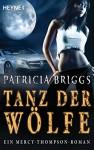 Tanz der Wölfe: Mercy Thompson 7 - Roman (German Edition) - Vanessa Lamatsch, Patricia Briggs