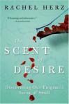 The Scent of Desire - Rachel Herz