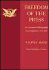 Freedom of the Press, Second Supplement 1978-1992: An Annotated Bibliography - Ralph E. McCoy, Franklyn S. Haiman