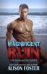 Magnificent Ruin (Everlasting Series Book 2) - Alison Foster