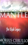 Passing on the Mantle the Elijah Legacy - Morris Cerullo