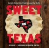 Sweet on Texas: Loveable Confections from the Lone Star State - Denise Gee, Robert M. Peacock