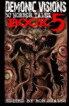 Demonic Visions 50 Horror Tales Book 5 (Volume 5) - Chris Robertson, Rob Smales, Grant Cross