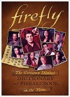 Firefly: The Gorramn Shiniest Language Guide and Dictionary in the 'Verse - Monica Valentinelli