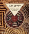 Basketry: A World Guide to Traditional Techniques - Bryan Sentance