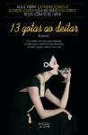13 gotas ao deitar - Alice Vieira, Catarina Fonseca, Rita Ferro, Rosa Lobato de Faria, Luísa Beltrão, Leonor Xavier