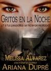 Gritos en la Noche (Spanish Edition) - Ariana Dupre, Melissa Alvarez