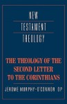 The Theology of the Second Letter to the Corinthians - Jerome Murphy-O'Connor