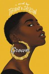 Grown - Tiffany D. Jackson